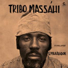 Disco de Vinil, Tribo Massáhi, Estrelando Embaixador