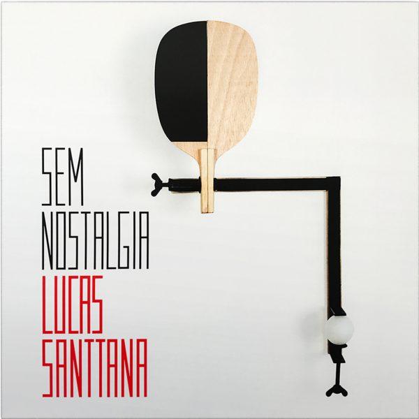 Disco de Vinil Lucas Santanna, Sem Nostalgia